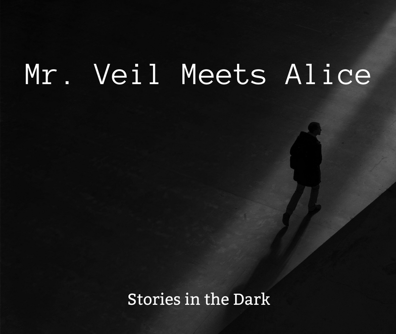 Mr. Veil Meets Alice