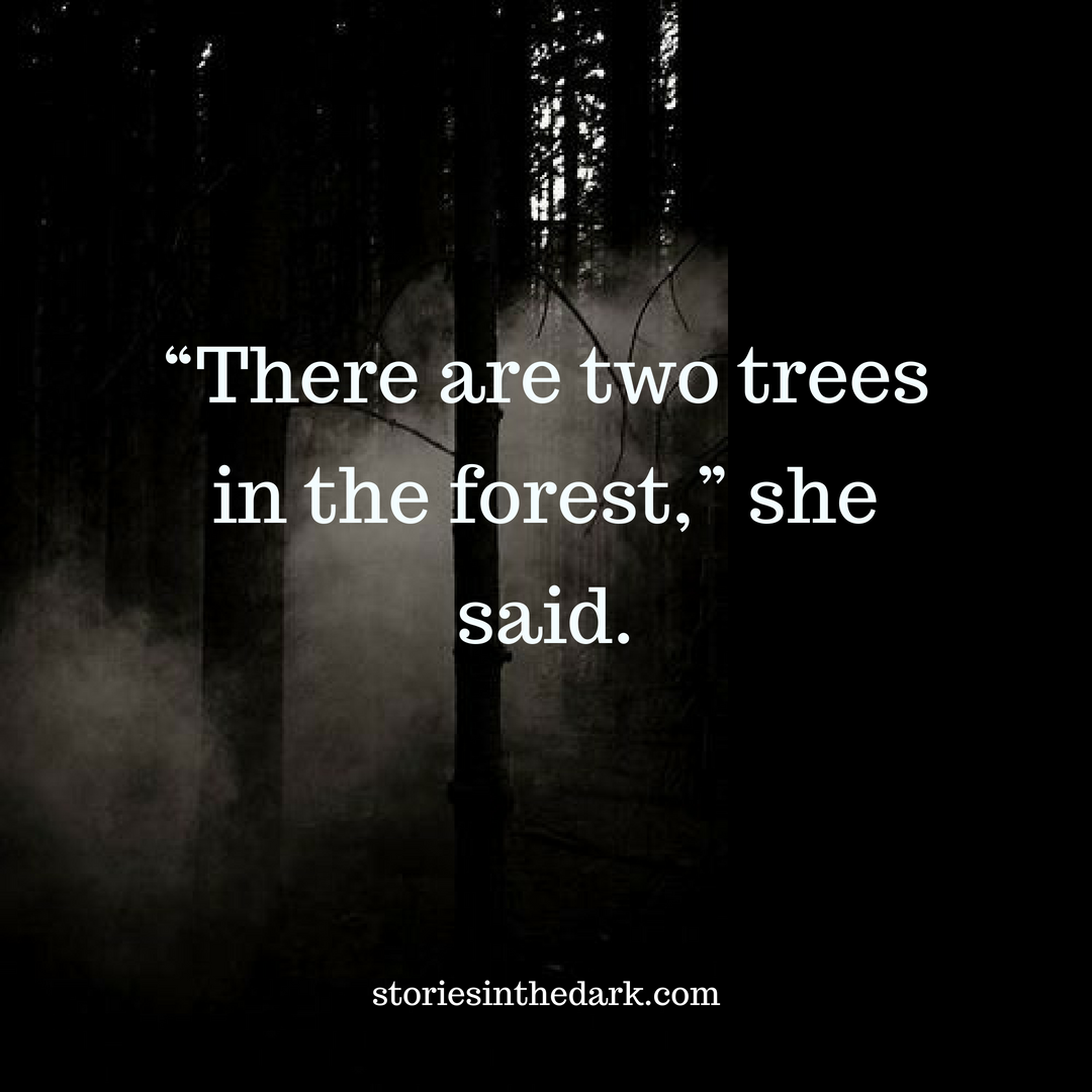 Two Trees in the Forest
