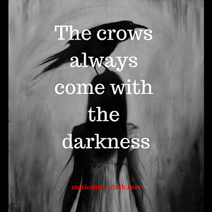 Crows and Darkness